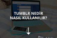Tumblr Nedir, Nasıl Kullanılır?