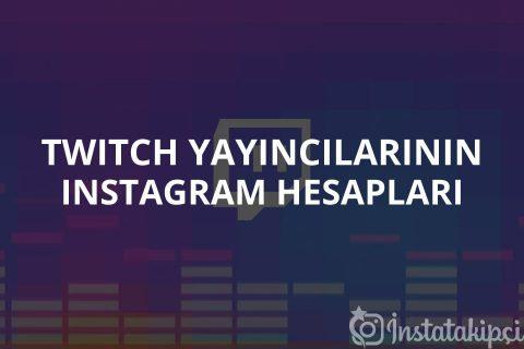 Twitch Yayıncılarının Instagram Hesapları