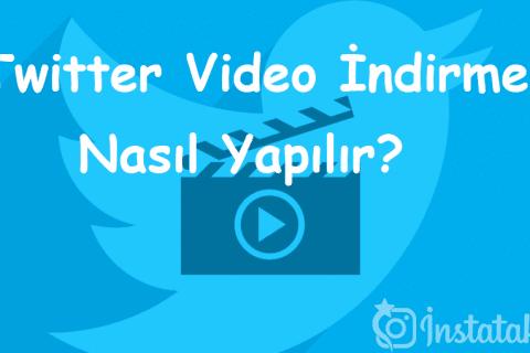 Twitter Video İndirme Nasıl Yapılır?