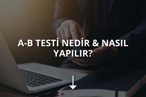 A/B Testi Nedir? Ne İçin Yapılır?