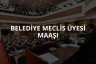 Belediye Meclis Üyesi Maaşı