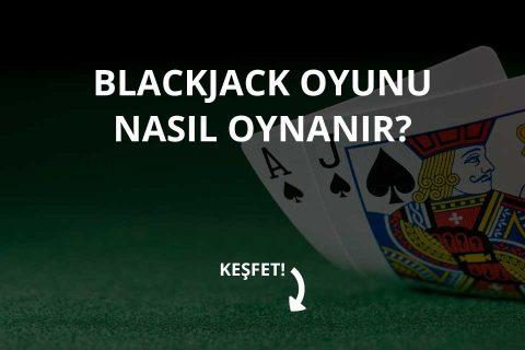 Blackjack Nedir ve Nasıl Oynanır?