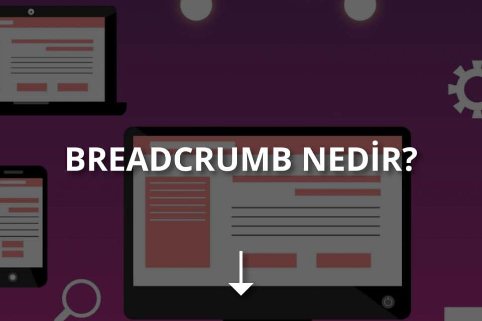 Breadcrumb Nedir?