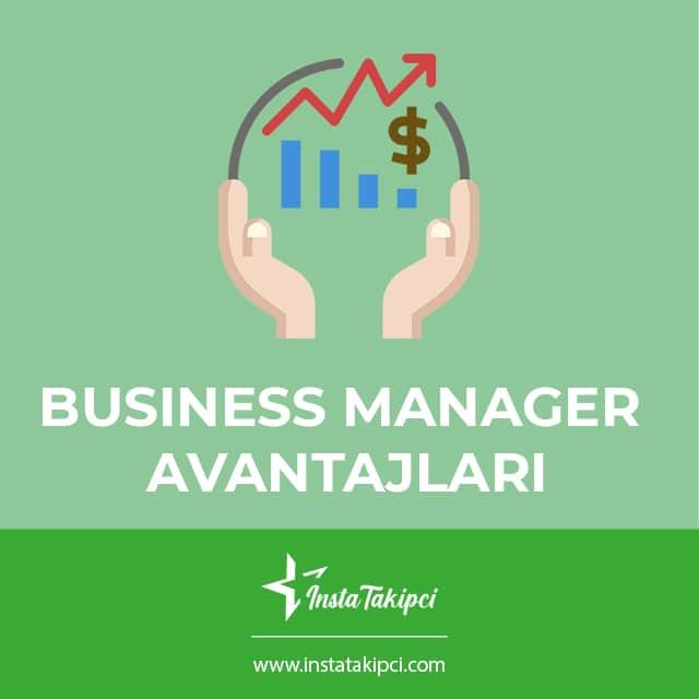 Business Manager Avantajları