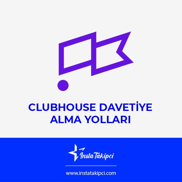 Clubhouse davet alma yolları nelerdir?