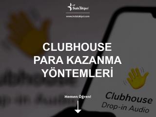Clubhouse Para Kazanma Yöntemleri Nelerdir?