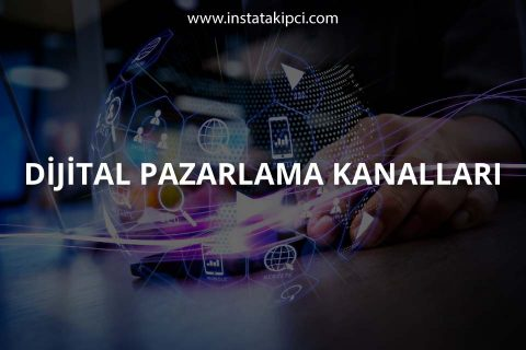 Dijital Pazarlama ve Kanalları