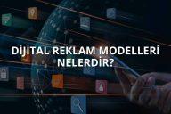 Dijital Reklam Modelleri Nelerdir?