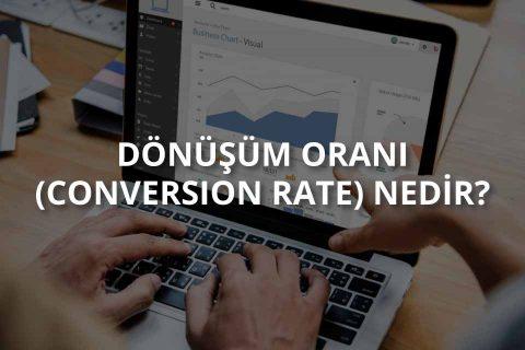 Conversion Rate (Dönüşüm Oranı) Nedir?