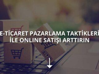 E-Ticaret Pazarlama Teknikleri ile Online Satışı Arttırın!