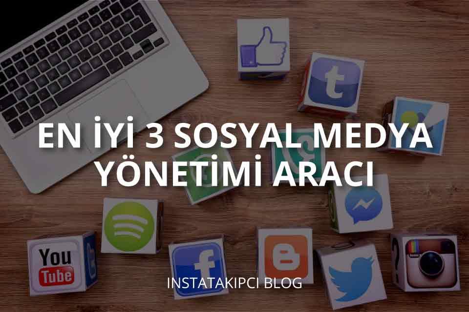 En İyi 3 Sosyal Medya Yönetim Aracı