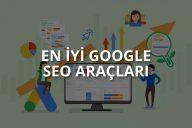 Google SEO Araçları