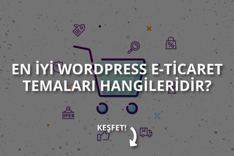 WordPress E-Ticaret Temaları