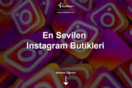 En Sevilen Instagram Butikleri Nelerdir?