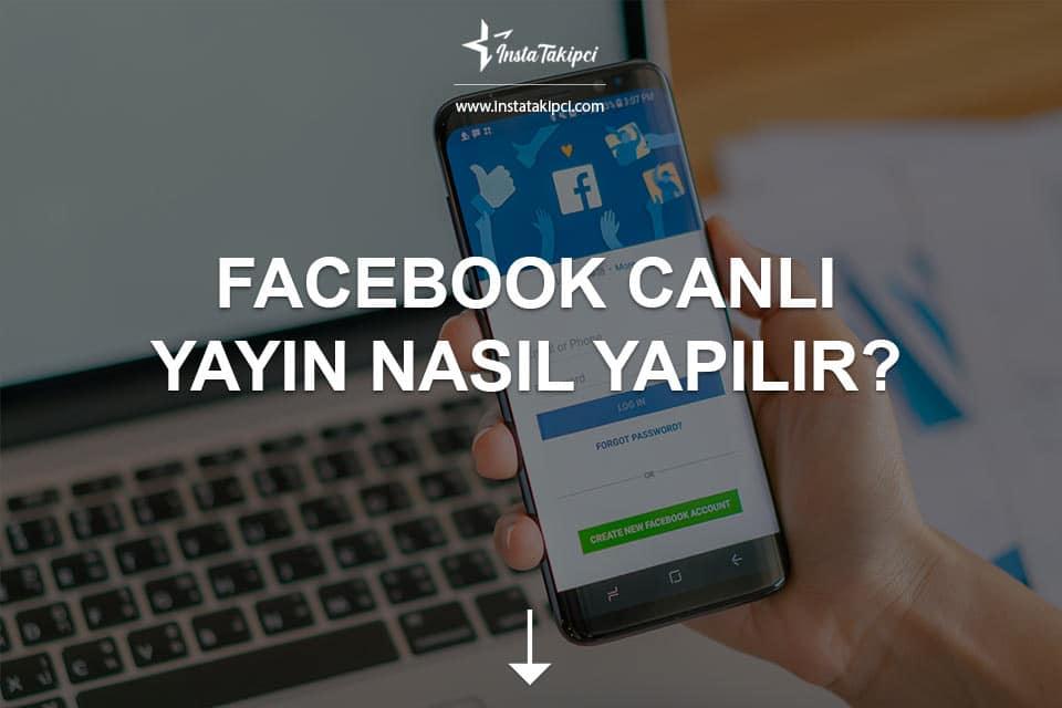 Facebook Canlı Yayın Nasıl Yapılır?
