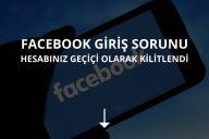 Facebook Hesabınız Geçici Olarak Kitlendi