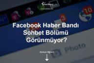 Facebook Haber Bandı Sohbet Bölümü Görünmüyor?