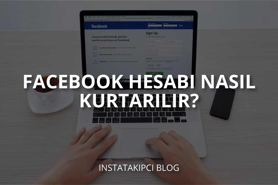Facebook Hesabı Nasıl Kurtarılır?