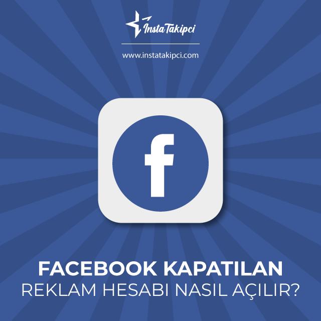 facebook kapatılan reklam hesabı açma
