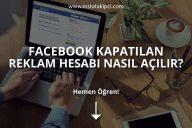 Facebook Kapatılan Reklam Hesabı Nasıl Açılır?
