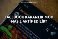 Facebook Karanlık Mod Nasıl Aktif Edilir?