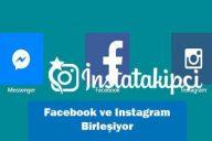 Facebook ve Instagram Tek Bir Uygulamada Birleşiyor