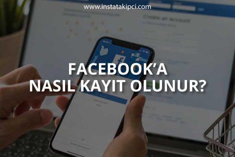 Facebook Kayıt Olma & Hesap Açma