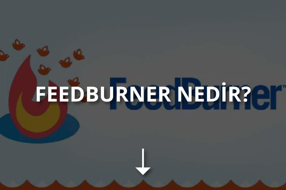 FeedBurner Nedir?