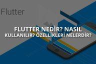 Flutter Nedir? Nasıl Kullanılır?