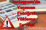 Instagram Fotoğraf Yükleme Sorunu