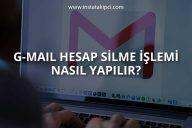 Gmail Hesap Silme İşlemi Nasıl Yapılır?