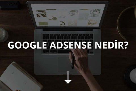 Google Adsense Nedir?
