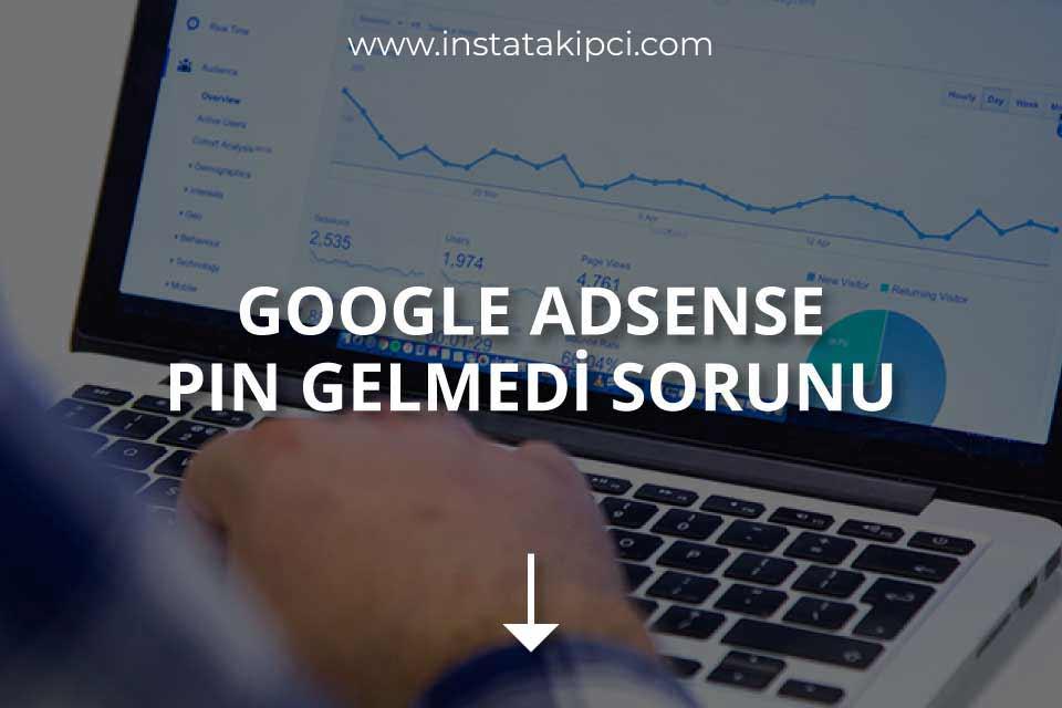 Google AdSense Pin Gelmedi Sorunu ve Çözümü