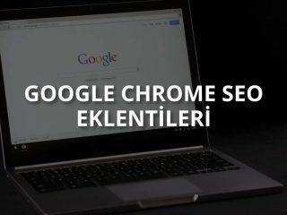 Google Chrome SEO Eklentileri