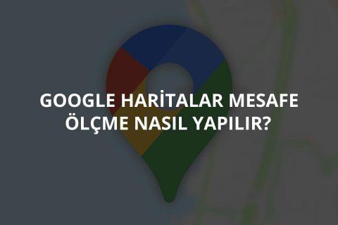 Google Maps Mesafe Ölçme