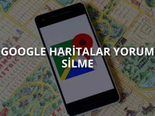 Google Haritalar Yorum Silme İşlemleri