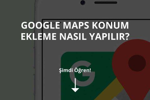 Google Maps Konum Ekleme