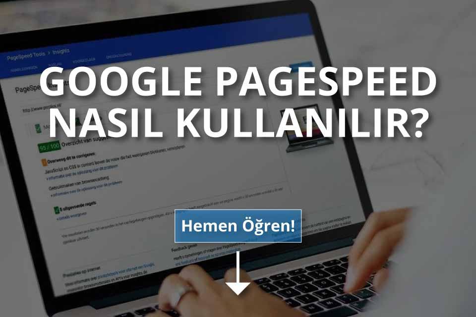 Google PageSpeed Nedir?