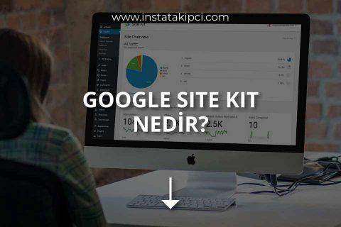 Google Site Kit Nedir? Nasıl Kullanılır?