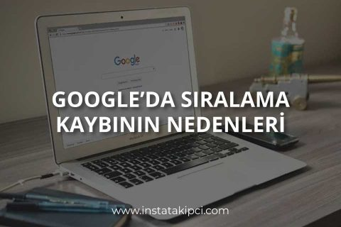 Google'da Sıralama Kaybının Nedenleri