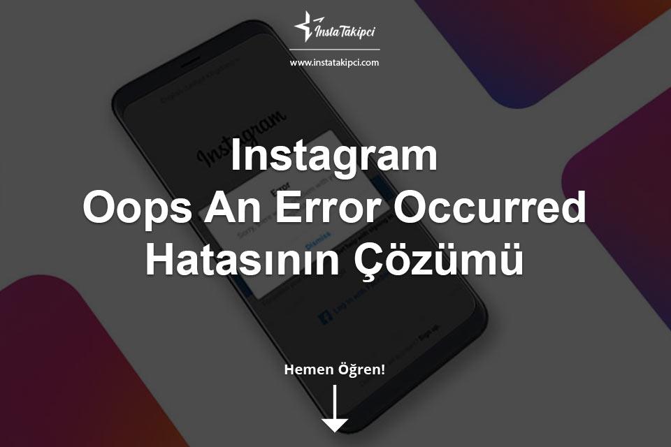 Instagram Oops An Error Occurred Hatası