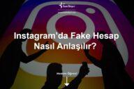 Instagram'da Fake Hesap Nasıl Anlaşılır?