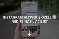 Instagram Alışveriş Özelliği Nasıl Açılır?