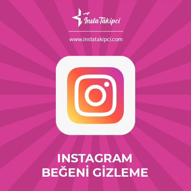 instagram beğeni gizleme