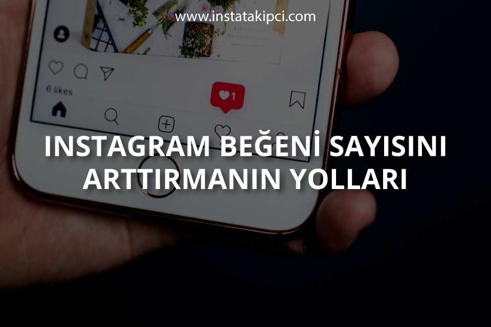 Instagram Beğeni Sayısını Arttırmanın Yolları