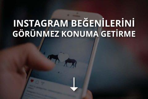 Instagram Beğenilerini Görünmez Konuma Getirme
