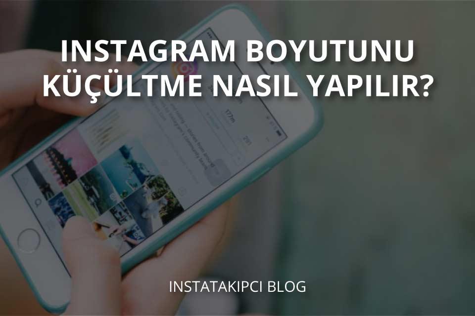 Instagram boyutunu küçültme nasıl yapılır