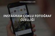 Instagram Çoklu Fotoğraf Özelliği Artık Kullanımda
