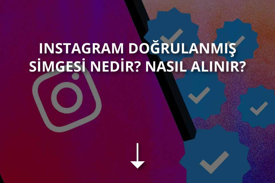 Instagram doğrulanmış simgesi nedir nasıl alınır