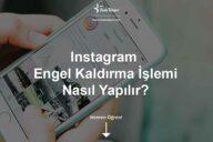 Instagram Engel Kaldırma İşlemi Nasıl Yapılır?